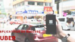 Uber – Aplicativos de sucesso
