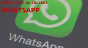 WhatsApp – Aplicativos de sucesso
