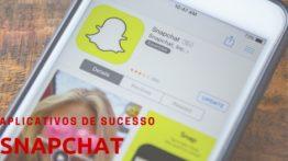Snapchat – Aplicativos de sucesso