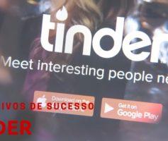 Tinder – Aplicativos de sucesso