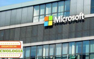 Microsoft – Gigantes da Tecnologia