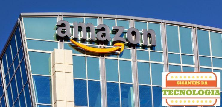 Amazon – Gigantes da Tecnologia