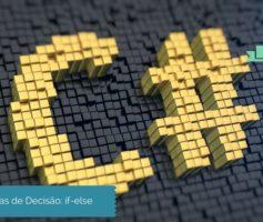 if, if-else, if-else-if – Estruturas de decisão [C#]