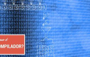 Compilador (compiler): o que é?
