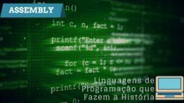 Assembly – Linguagens de programação que fazem a história