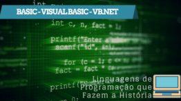Basic / Visual Basic / VB.NET – Linguagens de programação que fazem a história