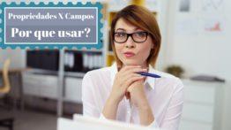 Propriedades X Campos – Porque Usar Propriedades Ao Invés De Campos