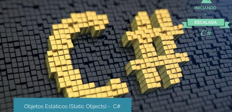 Objetos Estáticos – Static Objects – C#