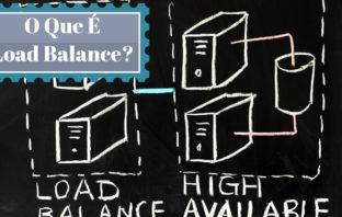 Load Balance (Balanceamento de Carga) – O Que É?