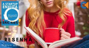 Startup Enxuta (The Lean Startup) – Resenha