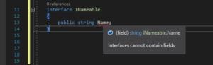 Olha o erro que o Visual Studio te mostra quando você tenta usar um campo em uma Interface