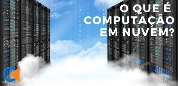O Que É Computação Em Nuvem (Cloud Computing)?