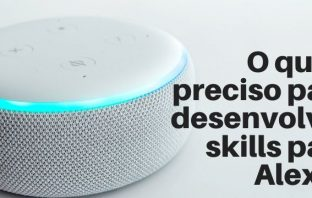 O Que É Preciso Para Desenvolver Skills Para Alexa