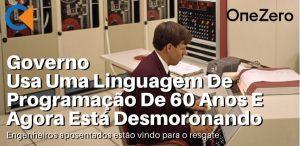 Corona Vírus – Governo Usa Uma Linguagem De Programação De 60 Anos E Agora Está Desmoronando