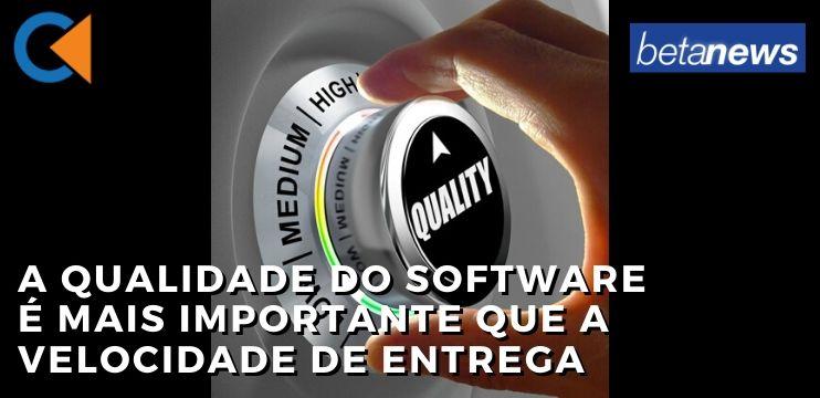 A Qualidade Do Software É Mais Importante Que A Velocidade De Entrega Para A Maioria Dos Desenvolvedores