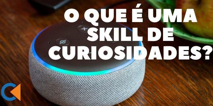 O Que É Uma Skill De Curiosidades (Facts Skill)?