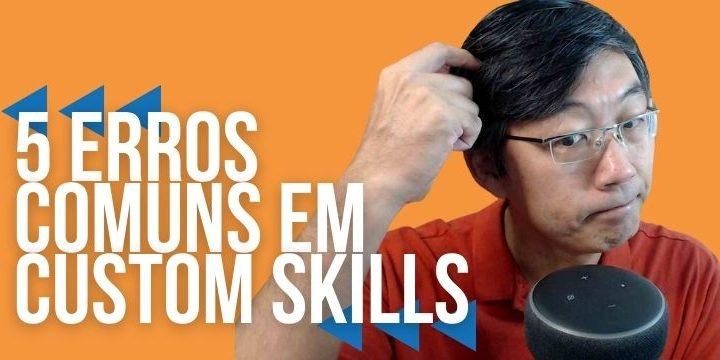 5 Erros Comuns Em Skills Personalizadas