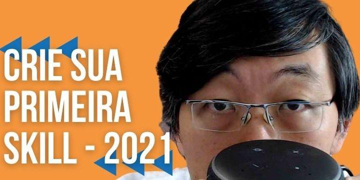 [Passo a Passo] Crie Sua Primeira Skill Alexa – 2021