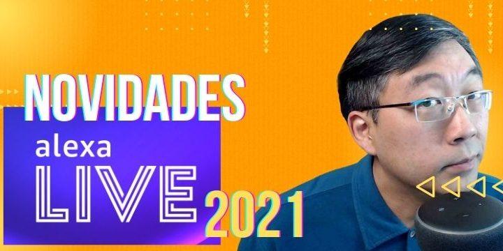 Novidades Da Alexa Live 2021