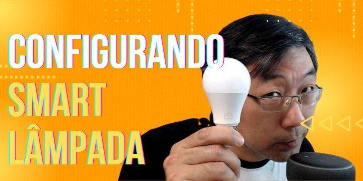 Smart Lâmpada Positivo – Primeiras Configurações